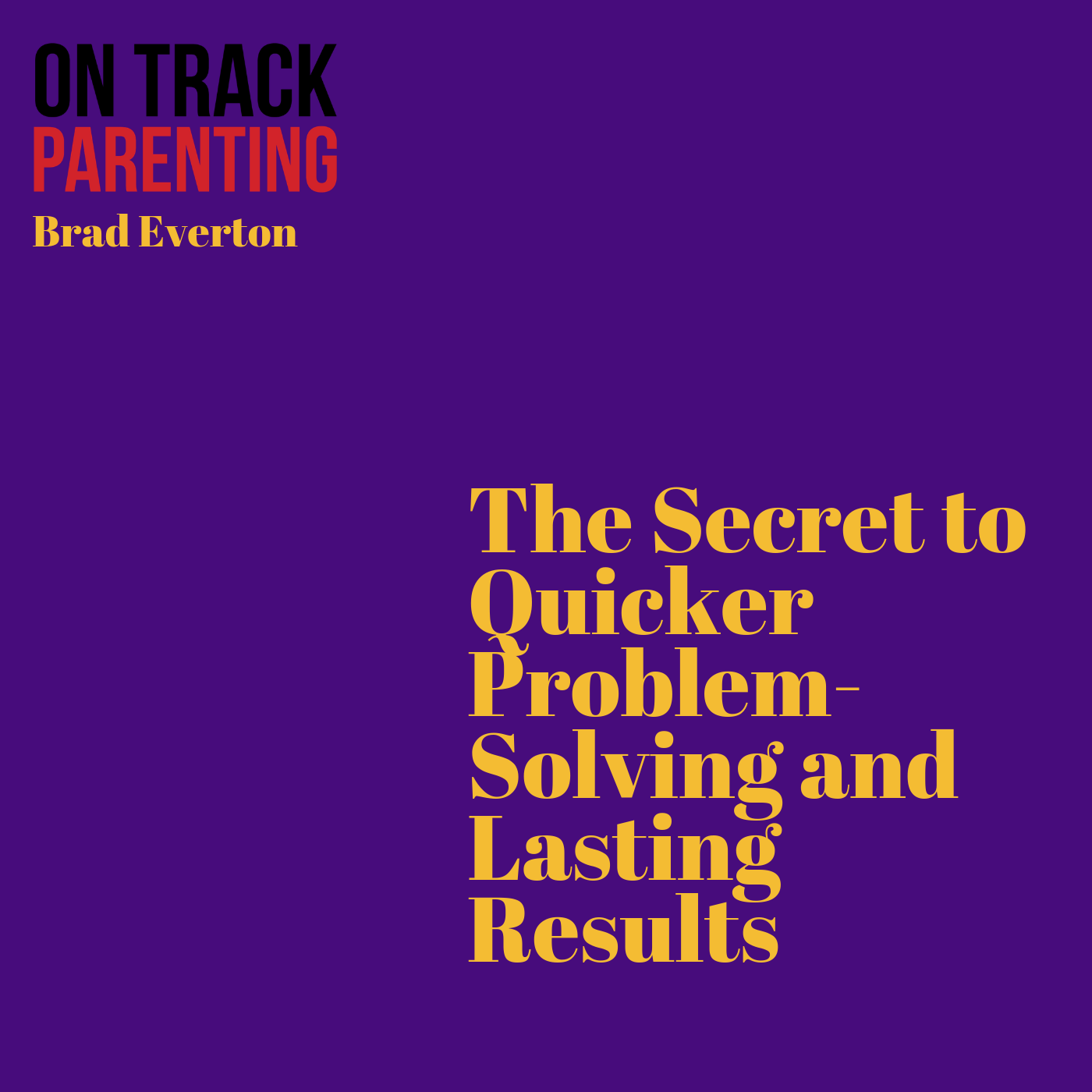 The Secret to Quicker Problem-Solving and Lasting Results