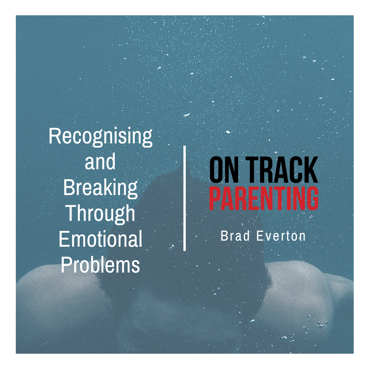 Recognising and Breaking Through Emotional Problems